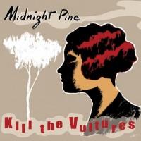 killthevulturesmidnightpine