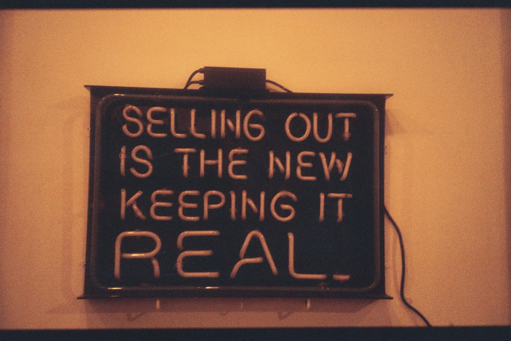 "Selling Out Is The New ""Keeping It Real"""