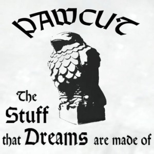 Pawcut - The Stuff That Dreams Are Made Of_Cover