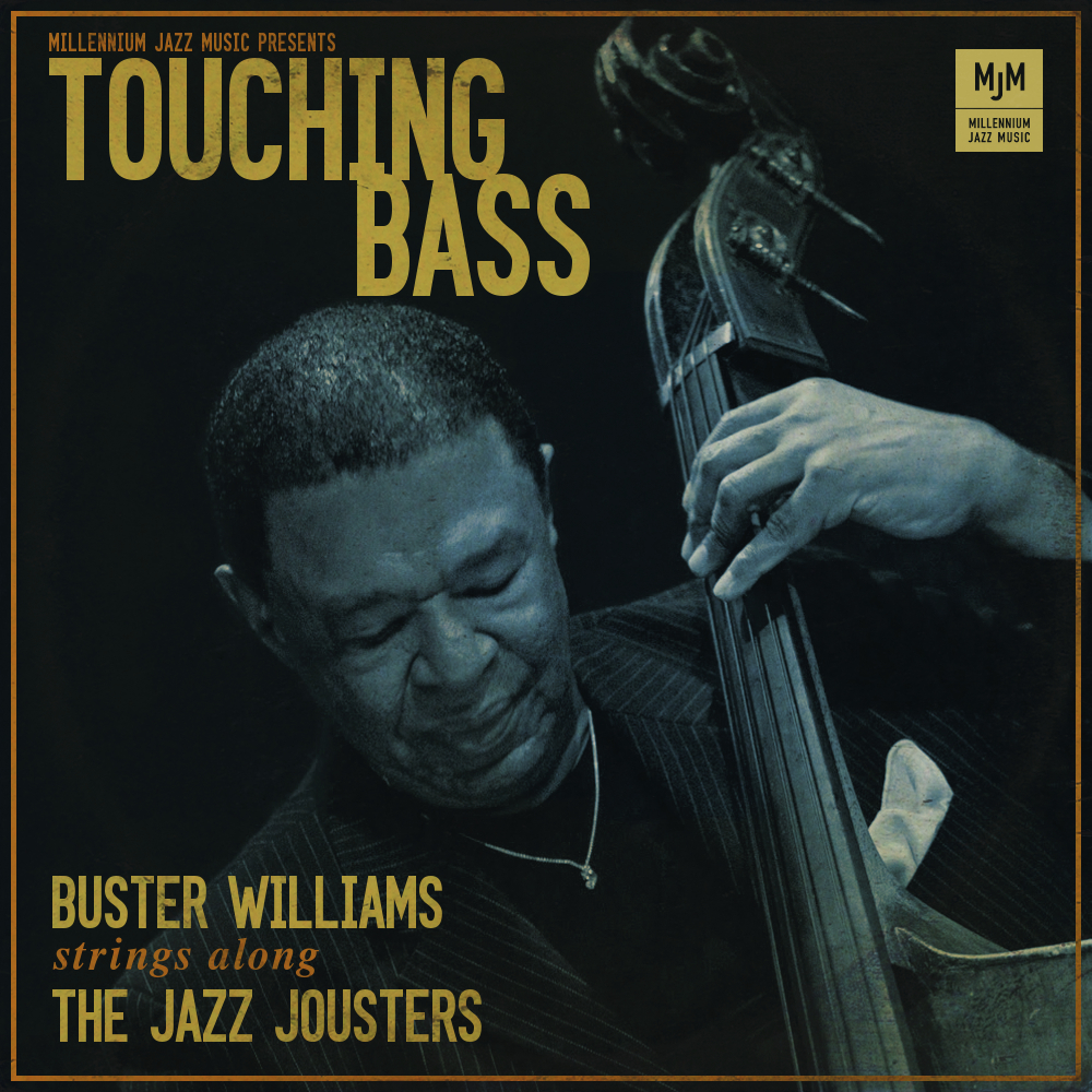 Millennium Jazz Music - Touching Bass - Buster Williams strings along the Jazz Jousters - Touching Bass - Buster Williams strings along the Jazz Jousters